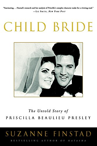 9780307336958: Child Bride: The Untold Story of Priscilla Beaulieu Presley