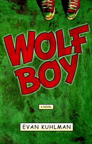 Wolf Boy: A Novel: Kuhlman, Evan