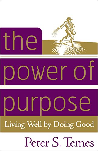 9780307337153: The Power of Purpose: Living Well by Doing Good