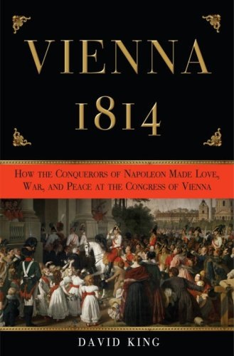 9780307337160: Vienna 1814: How the Conquerors of Napoleon Made Love, War, and Peace at the Congress of Vienna