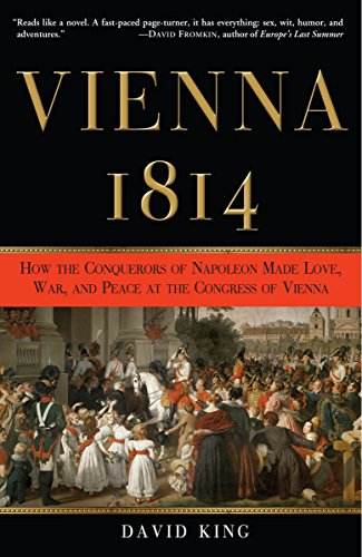 9780307337177: Vienna, 1814: How the Conquerors of Napoleon Made Love, War, and Peace at the Congress of Vienna