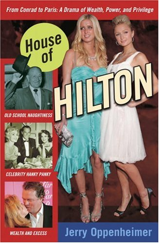 House of Hilton: From Conrad to Paris: Oppenheimer, Jerry