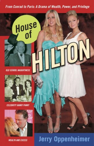 House of Hilton : From Conrad to: Jerry Oppenheimer