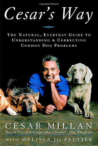 9780307337337: Cesar's Way: The Natural, Everyday Guide to Understanding and Correcting Common Dog Problems