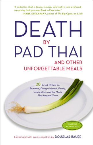 9780307337849: Death by Pad Thai: And Other Unforgettable Meals
