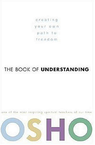 9780307337870: The Book of Understanding: Creating Your Own Path to Freedom