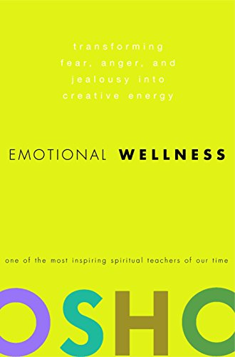 9780307337887: Emotional Wellness: Transforming Fear, Anger, and Jealousy into Creative Energy