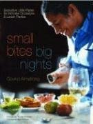 9780307337931: Small Bites, Big Nights: Seductive Little Plates for Intimate Occasions and Lavish Parties