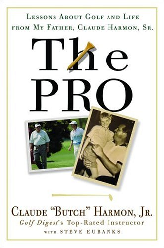 9780307338037: The Pro: Lessons from My Father About Golf and Life