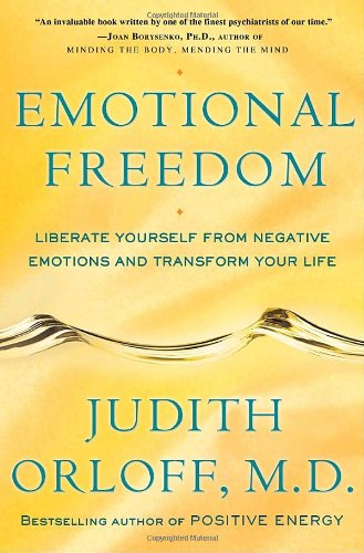 9780307338181: Emotional Freedom: Liberate Yourself from Negative Emotions and Transform Your Life