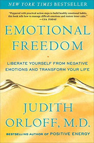9780307338198: Emotional Freedom: Liberate Yourself from Negative Emotions and Transform Your Life