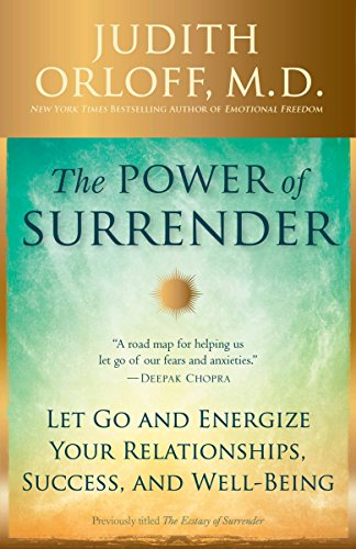 9780307338211: The Power of Surrender: Let Go and Energize Your Relationships, Success, and Well-Being