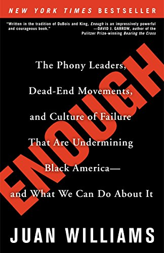 9780307338242: Enough: The Phony Leaders, Dead-End Movements, and Culture of Failure That Are Undermining Black America--and What We Can Do About It