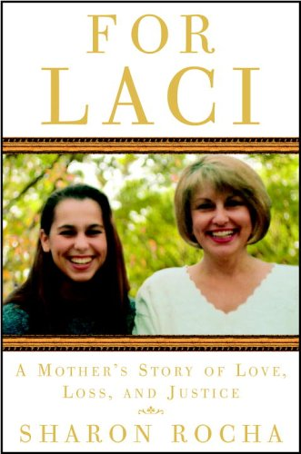 9780307338280: For Laci: A Mother's Story of Love, Loss, and Justice