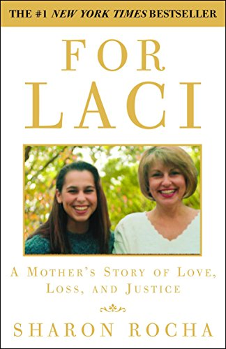 For Laci: A Mother's Story of Love, Loss, and Justice: Rocha, Sharon