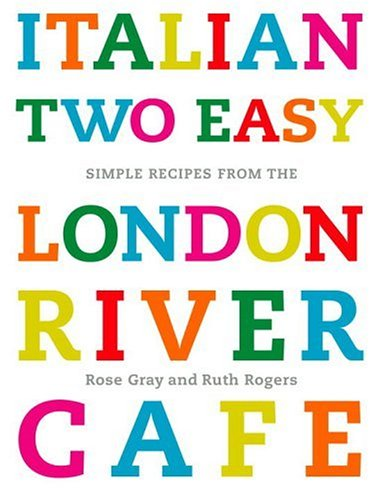9780307338358: Italian Two Easy: Simple Recipes from the London River Cafe