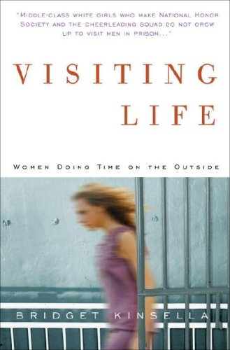 VISITING LIFE Women Doing Time on the Outside (Signed)