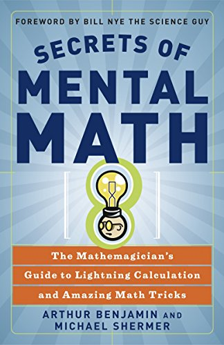 9780307338402: Secrets of Mental Math: The Mathemagician's Guide to Lightning Calculation and Amazing Math Tricks: The Mathemagician's Guide to Lightning Calculation and Amazing Mental Math Tricks