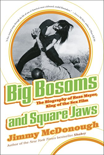 9780307338440: Big Bosoms and Square Jaws: The Biography of Russ Meyer, King of the Sex Film