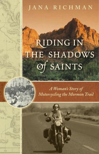 9780307338570: Riding in the Shadows of Saints: A Woman's Story of Motorcycling the Mormon Trail