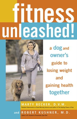 9780307338587: Fitness Unleashed!: A Dog and Owner's Guide to Losing Weight and Gaining Health Together