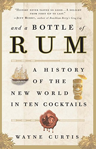 9780307338624: And a Bottle of Rum: A History of the New World in Ten Cocktails