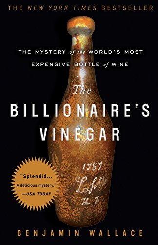 9780307338785: The Billionaire's Vinegar: The Mystery of the World's Most Expensive Bottle of Wine