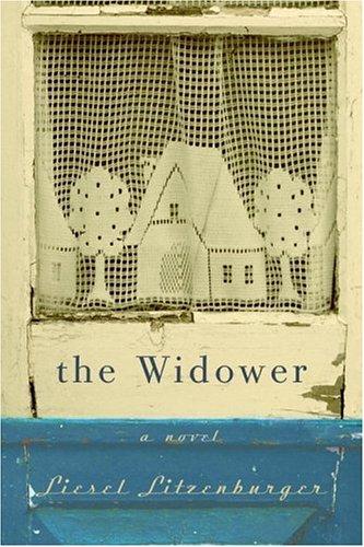 A Novel; The Widower: Litzenburger, Liesel