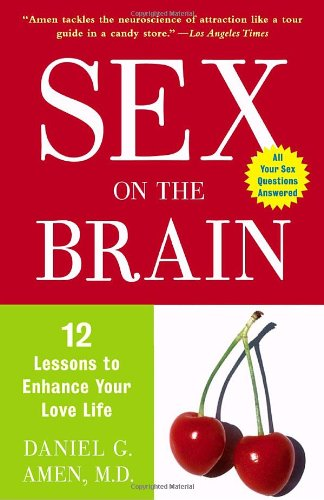 9780307339089: Sex on the Brain: 12 Lessons to Enhance Your Love Life