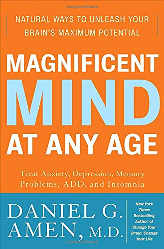 9780307339096: Magnificent Mind at Any Age: Natural Ways to Unleash Your Brain's Maximum Potential