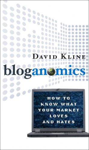 9780307339140: Bloganomics: How to Know What Your Market Loves and Hates