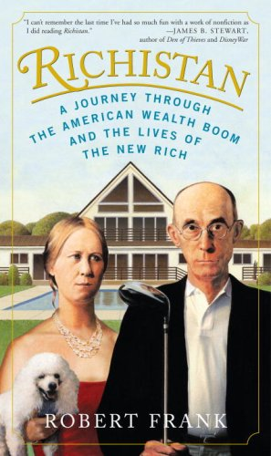 Richistan: A Journey Through the American Wealth Boom and the Lives of the New Rich (9780307339263) by Robert Frank