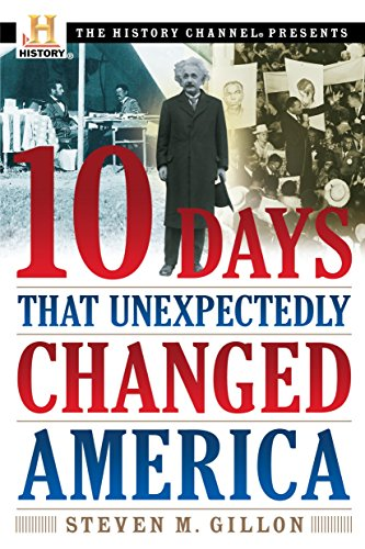 9780307339348: 10 Days That Unexpectedly Changed America (History Channel Presents)