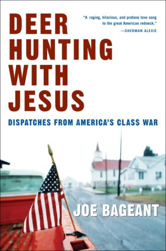 9780307339362: Deer Hunting with Jesus: Dispatches from America's Class War