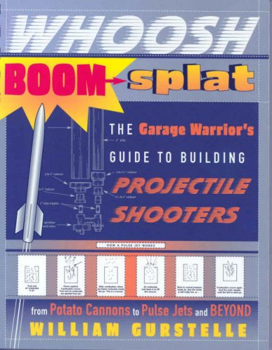 9780307339485: Whoosh Boom Splat: The Garage Warrior's Guide to Building Projectile Shooters