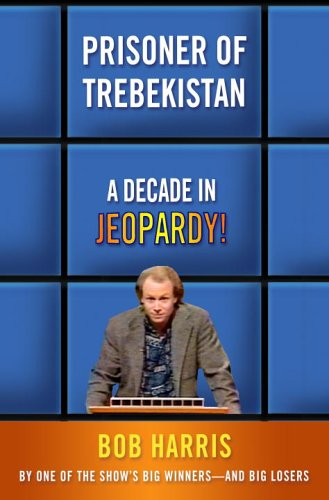 9780307339560: Prisoner of Trebekistan: A Decade in Jeopardy!