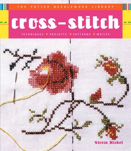 9780307339645: Potter Needlework Library: Cross-Stitch: Techniques, Projects, Patterns, Motifs