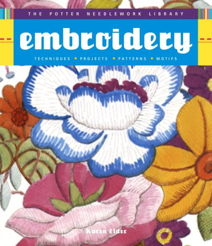 9780307339652: Embroidery: Techniques, Projects, Patterns, Motifs (Potter Needlework Library)