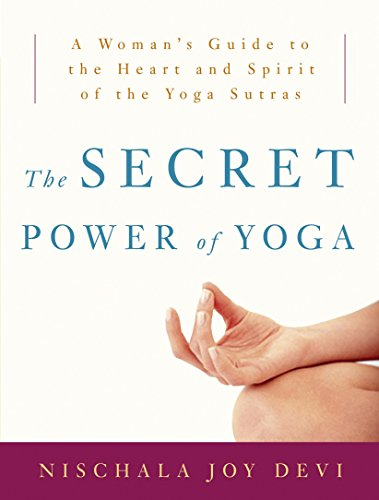 9780307339690: The Secret Power of Yoga: A Woman's Guide to the Heart and Spirit of the Yoga Sutras