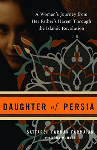 9780307339744: Daughter of Persia: A Woman's Journey from Her Father's Harem Through the Islamic Revolution