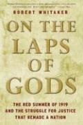 9780307339829: On the Laps of Gods: The Red Summer of 1919 and the Struggle for Justice That Remade a Nation