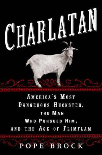 9780307339881: Charlatan: America's Most Dangerous Huckster, the Man Who Pursued Him, and the Age of Flimflam
