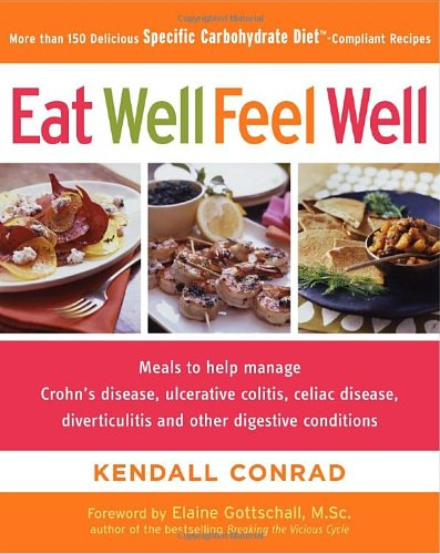9780307339942: Eat Well, Feel Well: More Than 150 Delicious Specific Carbohydrate Diet(tm)-compliant Recipes