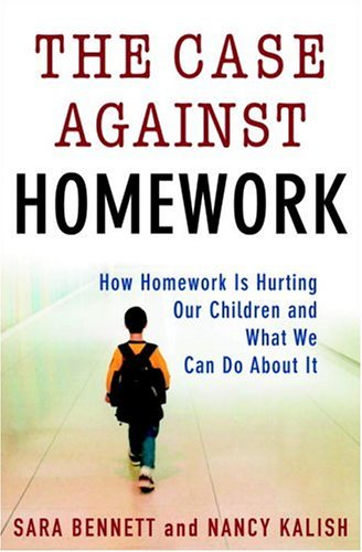 9780307340177: The Case Against Homework: How Homework Is Hurting Our Children and What We Can Do About It