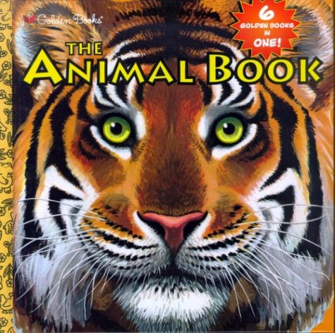 9780307340955: The Golden Animal Book (6 Golden Books in One)
