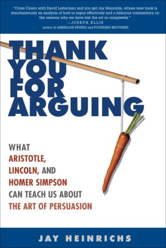 9780307341440: Thank You for Arguing: What Aristotle, Lincoln, and Homer Simpson Can Teach Us About the Art of Persuasion
