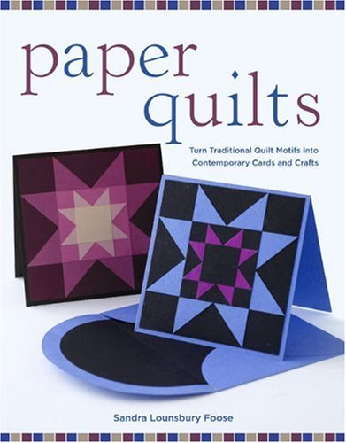 9780307341471: Paper Quilts: Turn Traditional Quilt Motifs Into Contemporary Cards and Crafts