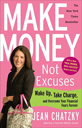 9780307341532: Make Money, Not Excuses: Wake Up, Take Charge, and Overcome Your Financial Fears Forever