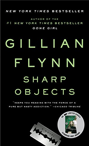 9780307341556: Sharp Objects : A Novel (Three Rivers Press)