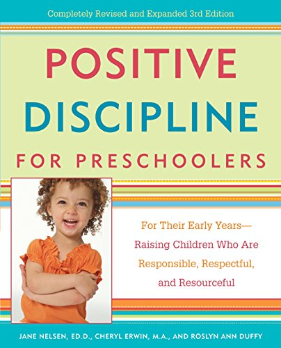 9780307341600: Positive Discipline for Preschoolers: For Their Early Years--Raising Children Who are Responsible, Respectful, and Resourceful (Positive Discipline Library)